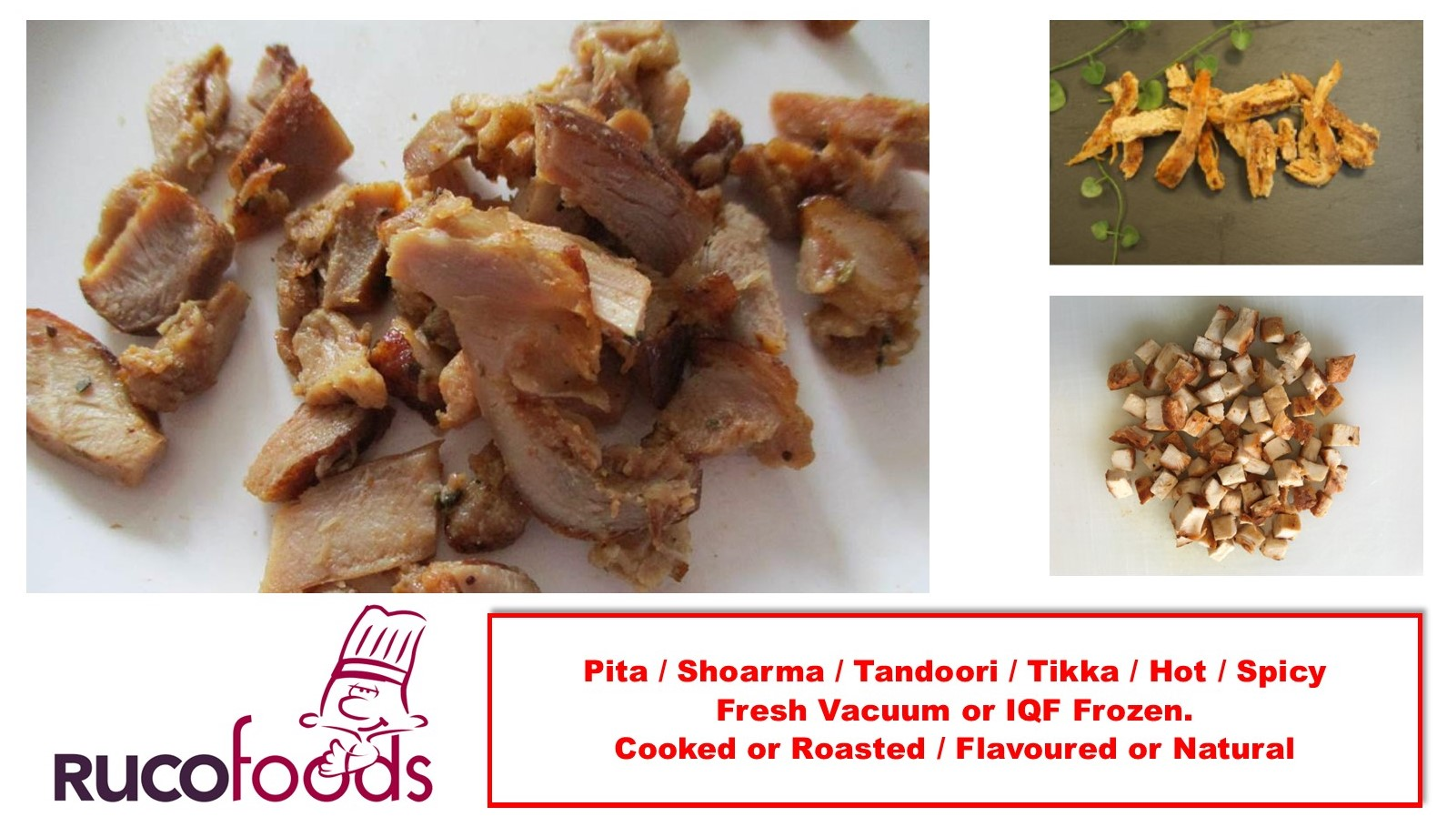 pita shoarma tandoori tikka hot spicy fresh vacuum iqf frozen cooked roasted shredded pulled fines hen chicken poultry